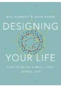 [Burnett, William/ Evans, Dave ] Designing Your Life : How to Build a Well-Lived, Joyful Life (OME C-FORMAT) (Books Kinokuniya)