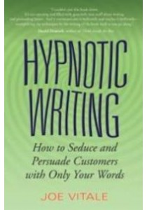 Hypnotic Writing : How to Seduce and Persuade Customers with Only Your Words ( by Vitale, Joe ) [9780470009796]