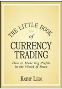 The Little Book of Currency Trading ( by Lien, Kathy ) [9780470770351]