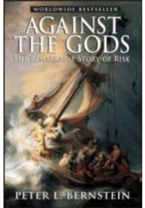 Against the Gods : The Remarkable Story of Risk ( by Bernstein, Peter L. ) [9780471295631]