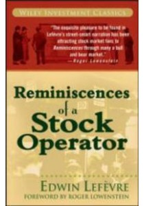 Reminiscences of a Stock Operator (Wiley Investment Classics) ( by Lefevre, Edwin/ Lowenstein, Roger (FRW) ) [9780471770886]