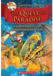 The Quest for Paradise : The Return to the Kingdom of Fantasy (Geronimo Stilton and the Kingdom of Fantasy) (Reprint) ( by Stilton, Geronimo ) [9780545253079]