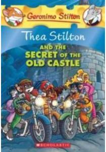 Thea Stilton and the Secret of the Old Castle (Geronimo Stilton) (Reissue) ( by Stilton, Thea ) [9780545341073]