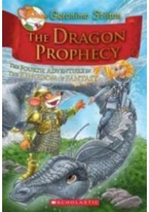 The Dragon Prophecy : The Fourth Adventure in the Kingdom of Fantasy [9780545393515]