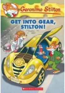 Get into Gear, Stilton! (Geronimo Stilton) ( by Stilton, Geronimo/ Muscillo, Alessandro (ILT) ) [9780545481946]
