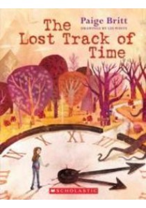 The Lost Track of Time (Reprint) ( by Britt, Paige/ White, Lee (ILT) ) [9780545538138]