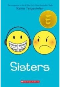Sisters ( by Telgemeier, Raina/ Lamb, Braden (ILT) ) [9780545540605]