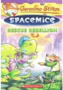 Rescue Rebellion ( Geronimo Stilton Spacemice 5 ) ( by Stilton, Geronimo ) [9780545835381]