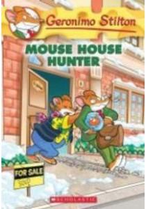 Mouse House Hunter (Geronimo Stilton) (Reissue) ( by Stilton, Geronimo ) [9780545835541]
