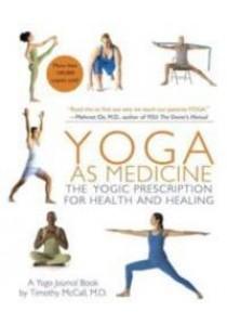 Yoga as Medicine : The Yogic Prescription for Health & Healing [9780553384062]