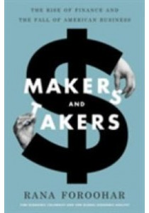 Makers and Takers : The Rise of Finance and the Fall of American Business [9780553447231]