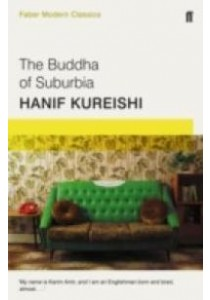 The Buddha of Suburbia: Faber Modern Classics (Main - Faber Modern Classics) ( by Kureishi, Hanif ) [9780571313174]