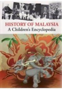 History of Malaysia : A Children's Encyclopedia ( by Tunku Halim ) [9780646498270]