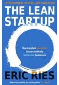 Lean Startup : How Constant Innovation Creates Radically Successful Businesses [9780670921607]