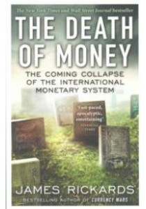 The Death of Money: The Coming Collapse of the International Monetary System [9780670923700]