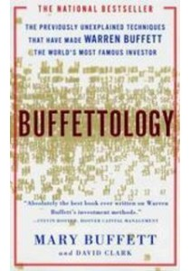 Buffettology : The Previously Unexplained Techniques That Have Made Warren Buffett the Worlds ( by Buffett, Mary/ Clark, David ) [9780684848211]