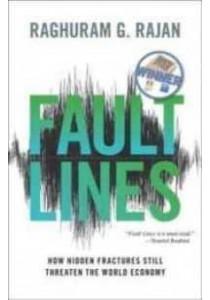 Fault Lines : How Hidden Fractures Still Threaten the World Economy ( by Rajan, Raghuram G. ) [9780691152639]