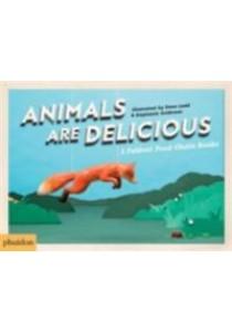 Animals are Delicious -- Hardback [9780714871233]