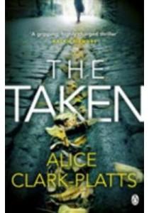 The Taken: Di Erica Martin (Erica Martin Thriller)  ( by Clark-Platts, Alice ) [9780718181109]