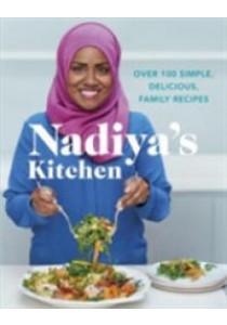 Nadiya's Kitchen : Over 100 Simple, Delicious Family Recipes ( by Hussain, Nadiya ) [9780718184513]
