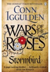 Wars of the Roses: Stormbird (Wars of the Roses)  ( by Iggulden, Conn ) [9780718196349]