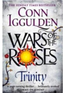 Wars of the Roses: Trinity (Wars of the Roses)  ( by Iggulden, Conn ) [9780718196394]