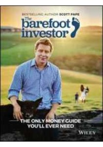 The Barefoot Investor : The Only Money Guide You'll Ever Need ( by Pape, Scott ) [9780730324218]