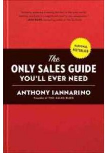 The Only Sales Guide You'll Ever Need [9780735211674]