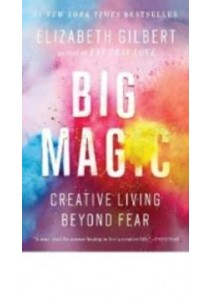 Big Magic : Creative Living Beyond Fear (OME A-FORMAT) ( by Gilbert, Elizabeth ) [9780735214170]
