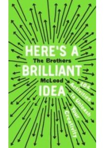 Here's a Brilliant Idea : 104 Activities to Unleash Your Creativity [9780735215382]