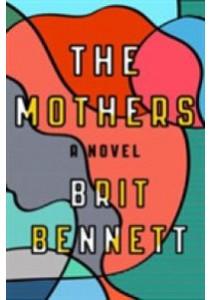 Mothers : A Novel -- Paperback ( by Bennett, Brit ) [9780735215405]
