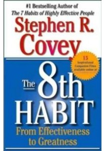 The 8th Habit : From Effectiveness to Greatness (Reprint) ( by Covey, Stephen R. ) [9780743287937]