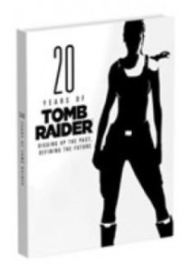 20 Years of Tomb Raider : Digging Up the Past, Defining the Future ( by Marie, Meagan ) [9780744016901]