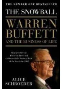 The Snowball: Warren Buffett and the Business of Life ( by Schroeder, Alice ) [9780747596493]