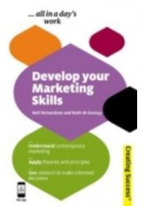 Develop Your Marketing Skills [9780749462246]