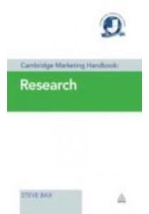 Marketing Research (Cambridge Marketing Handbook) ( by Bax, Steve ) [9780749470692]