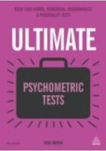 Ultimate Psychometric Tests : Over 1000 Verbal, Numerical, Diagrammatic and Personality Tests (3rd) ( by Bryon, Mike ) [9780749474515]