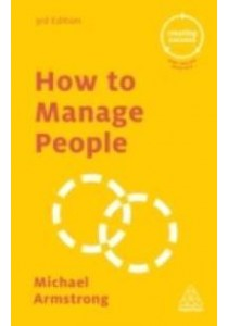 How to Manage People (Creating Success) (3rd) ( by Armstrong, Michael ) [9780749475673]