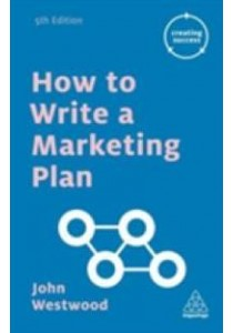 How to Write a Marketing Plan (Creating Success) (5th) ( by Westwood, John ) [9780749475710]