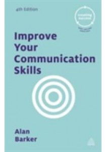 Improve Your Communication Skills (Creating Success) (4th) ( by Barker, Alan ) [9780749475758]