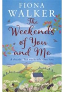 The Weekends of You and Me ( by Walker, Fiona ) [9780751556148]
