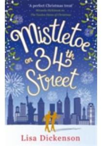 Mistletoe on 34th Street -- Paperback ( by Dickenson, Lisa ) [9780751563092]