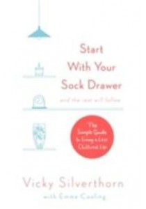Start with Your Sock Drawer : The Simple Guide to Living a Less Cluttered Life [9780751566079]