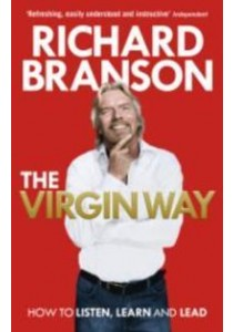 Virgin Way : How to Listen, Learn, Laugh and Lead ( by Branson, Sir Richard ) [9780753519899]