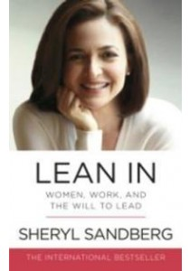 Lean in : Women, Work, and the Will to Lead ( by Sandberg, Sheryl ) [9780753541647]