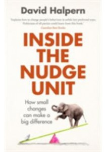 Inside the Nudge Unit : How Small Changes Can Make a Big Difference (Reprint) ( by Halpern, David/ Thaler, Richard (FRW) ) [9780753556559]