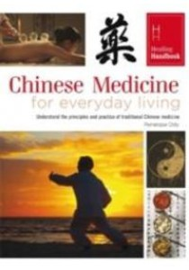 Chinese Medicine for Everyday Living (Healing Handbooks) -- Paperback [9780753728413]