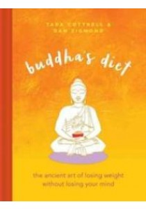 Buddha's Diet : The Ancient Art of Losing Weight Without Losing Your Mind [9780762460465]