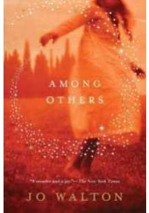 Among Others ( by Walton, Jo ) [9780765331724]