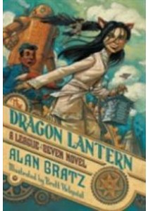 The Dragon Lantern (League of Seven) ( by Gratz, Alan/ Helquist, Brett (ILT) ) [9780765338266]